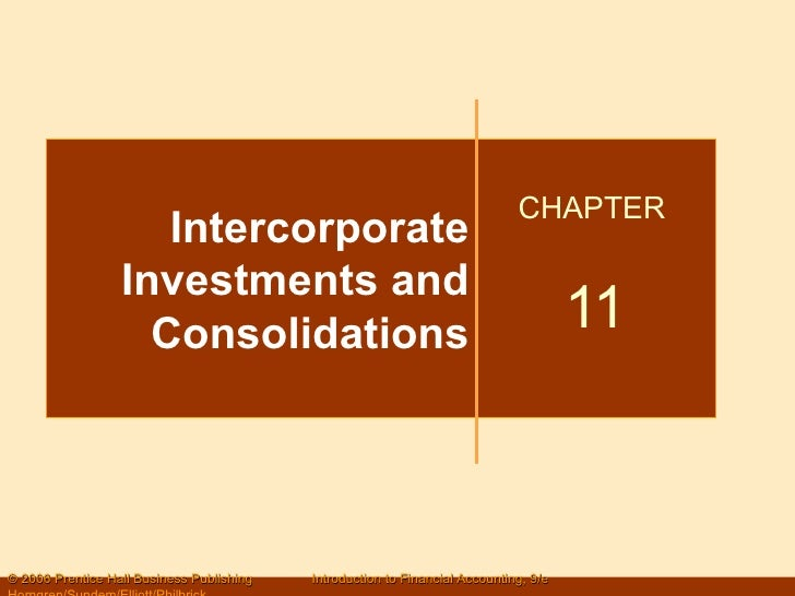 Intercorporate Investments and Consolidations CHAPTER  11