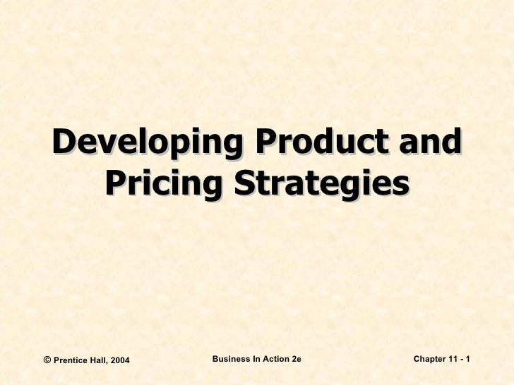 Developing Product and Pricing Strategies