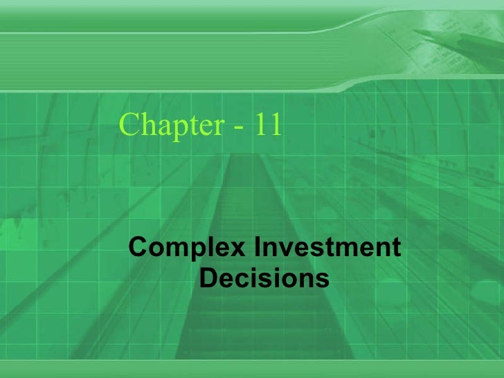 Chapter - 11 Complex Investment Decisions