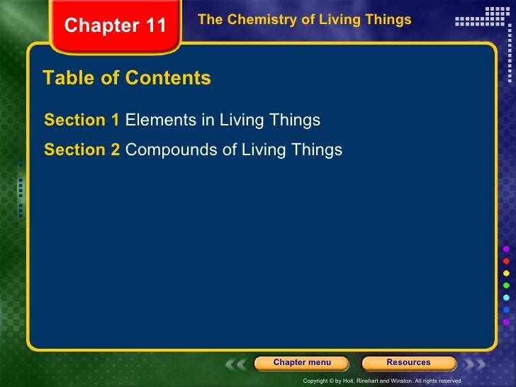 Table of Contents <ul><li>Section 1  Elements in Living Things </li></ul><ul><li>Section 2  Compounds of Living Things </l...