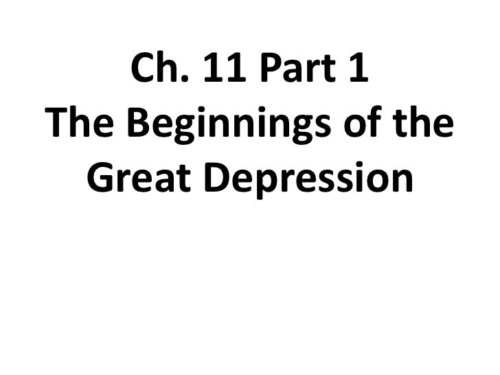 Ch. 11 Part 1The Beginnings of the Great Depression<br />