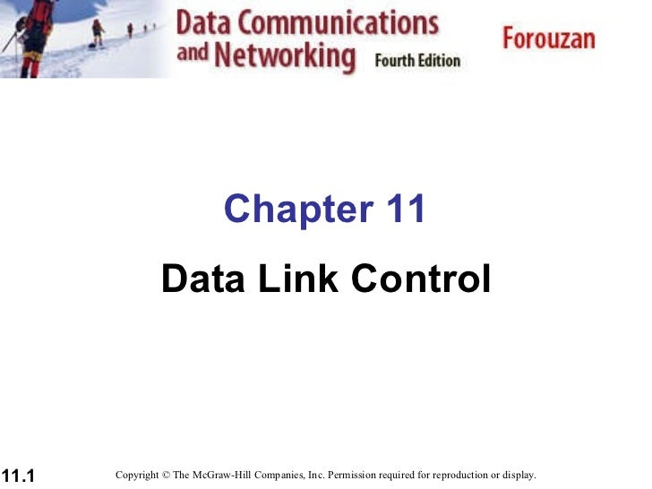 Chapter 11 Data Link Control Copyright © The McGraw-Hill Companies, Inc. Permission required for reproduction or display.