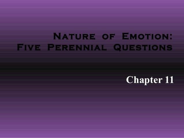 Nature of Emotion:Five Perennial Questions                Chapter 11