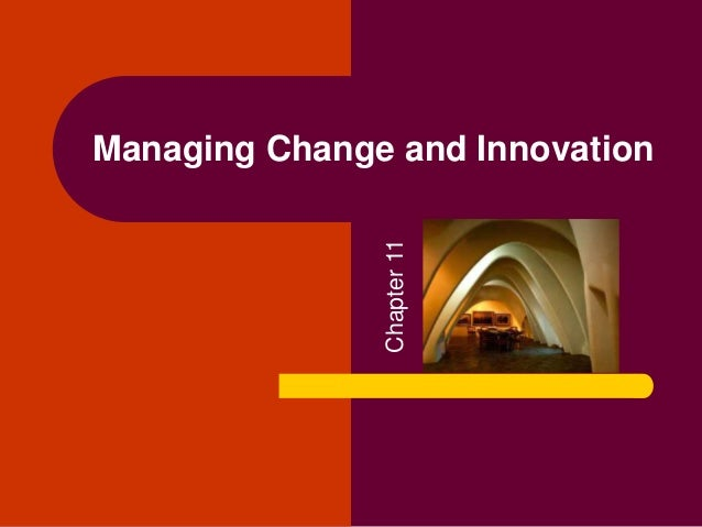 managing change and innovation in the (3) some traditional companies may not survive radically innovative change (4)  china, india, and other offshore suppliers are changing the way we work.