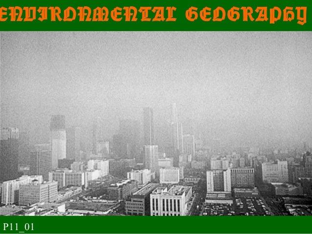 ENVIRONMENTAL GEOGRAPHY P11_01