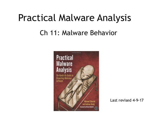 Practical Malware Analysis Ch 11: Malware Behavior Last revised 4-9-17