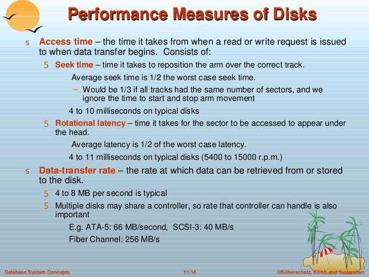 Performance Measures of Disks <ul><li>Access time  – the time it takes from when a read or write request is issued to when...