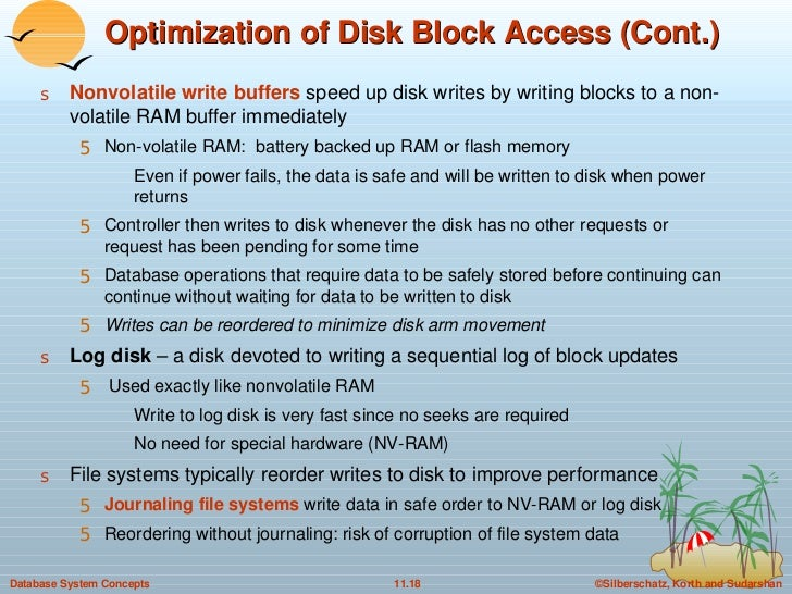 <ul><li>Nonvolatile write buffers  speed up disk writes by writing blocks to a non-volatile RAM buffer immediately </li></...