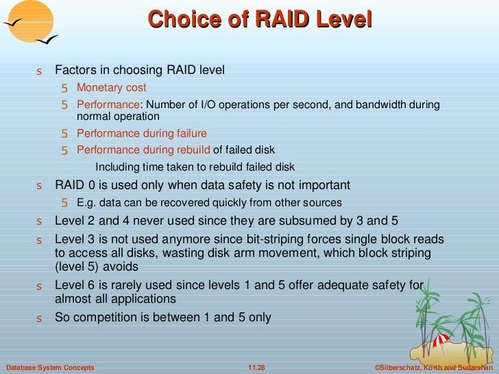Choice of RAID Level <ul><li>Factors in choosing RAID level </li></ul><ul><ul><li>Monetary cost </li></ul></ul><ul><ul><li...