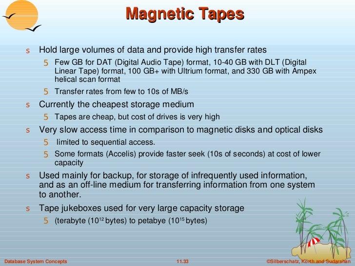 Magnetic Tapes <ul><li>Hold large volumes of data and provide high transfer rates </li></ul><ul><ul><li>Few GB for DAT (Di...