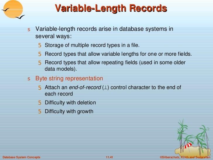 Variable-Length Records <ul><li>Variable-length records arise in database systems in several ways: </li></ul><ul><ul><li>S...