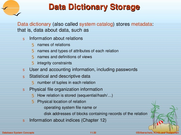 Data Dictionary Storage <ul><li>Information about relations </li></ul><ul><ul><li>names of relations </li></ul></ul><ul><u...