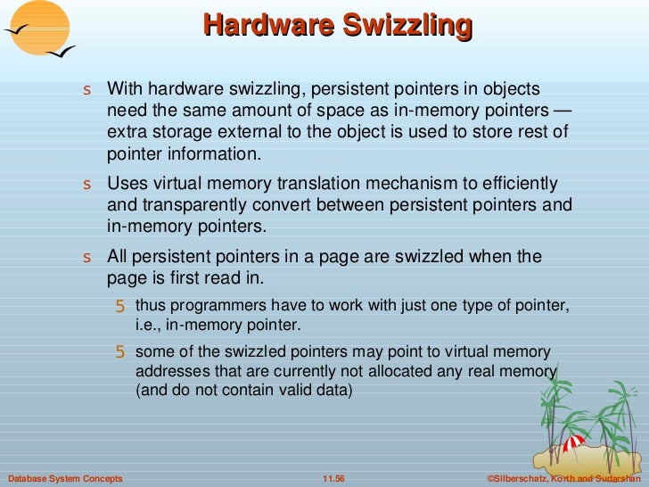 Hardware Swizzling <ul><li>With hardware swizzling, persistent pointers in objects need the same amount of space as in-mem...
