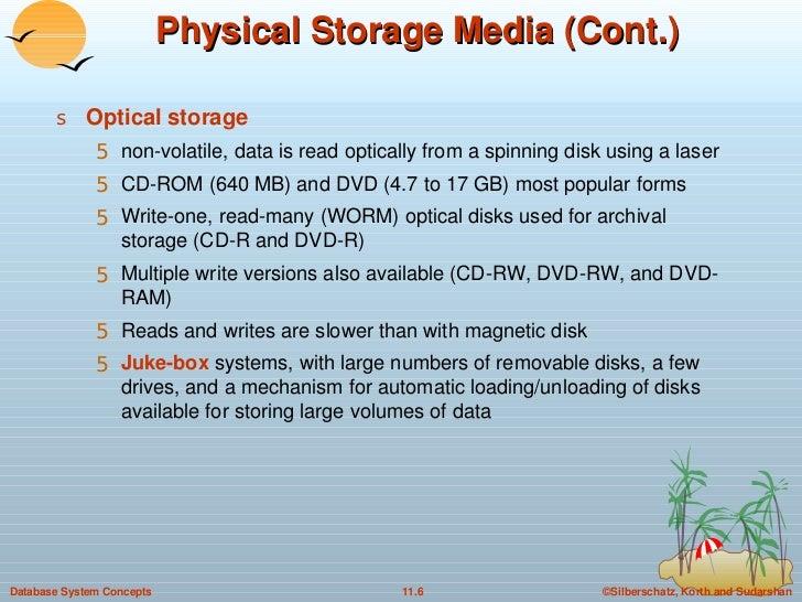 Physical Storage Media (Cont.) <ul><li>Optical storage   </li></ul><ul><ul><li>non-volatile, data is read optically from a...