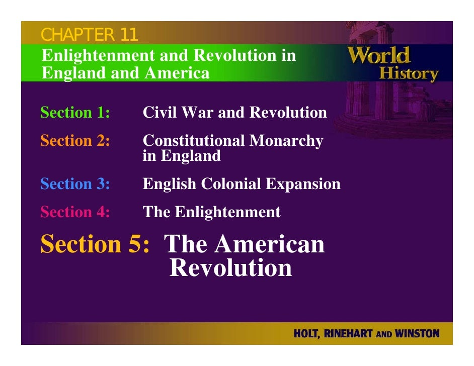 CHAPTER 11 Enlightenment and Revolution in England and America  Section 1:   Civil War and Revolution Section 2:   Constit...