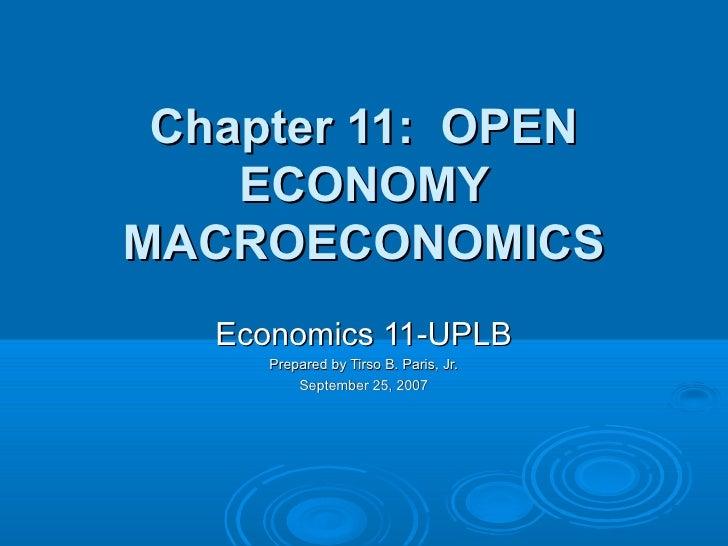 Chapter 11: OPEN    ECONOMYMACROECONOMICS   Economics 11-UPLB      Prepared by Tirso B. Paris, Jr.          September 25, ...