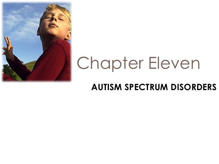 Chapter Eleven AUTISM SPECTRUM DISORDERS