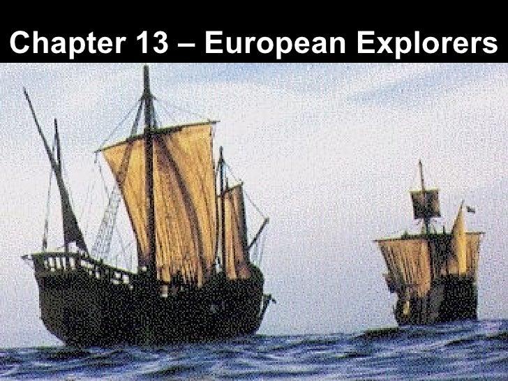 Ch 19 Age Of Exploration Slides: Ch 13 European Explorers