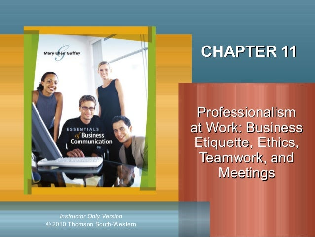 © 2010 Thomson South-Western Instructor Only Version CHAPTER 11CHAPTER 11 ProfessionalismProfessionalism at Work: Business...