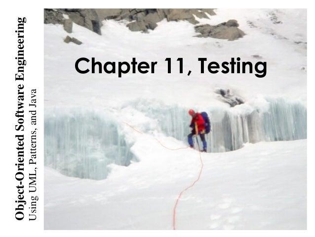 UsingUML,Patterns,andJava Object-OrientedSoftwareEngineering Chapter 11, Testing