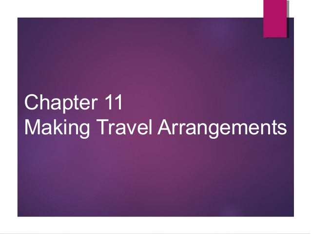 Chapter 11 Making Travel Arrangements