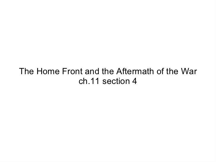 The Home Front and the Aftermath of the War             ch.11 section 4