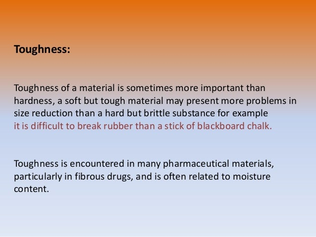 Toughness: Toughness of a material is sometimes more important than hardness, a soft but tough material may present more p...