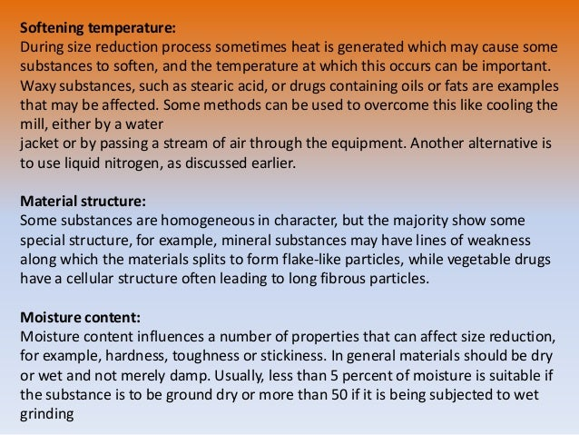 Softening temperature: During size reduction process sometimes heat is generated which may cause some substances to soften...