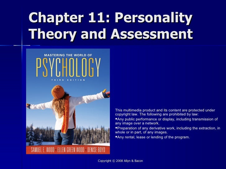 Chapter 11: Personality Theory and Assessment                         This multimedia product and its content are protecte...