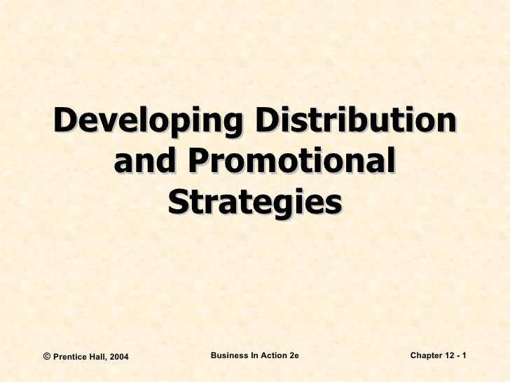 Developing Distribution and Promotional Strategies