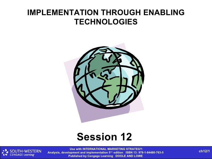 IMPLEMENTATION THROUGH ENABLING TECHNOLOGIES Session 12