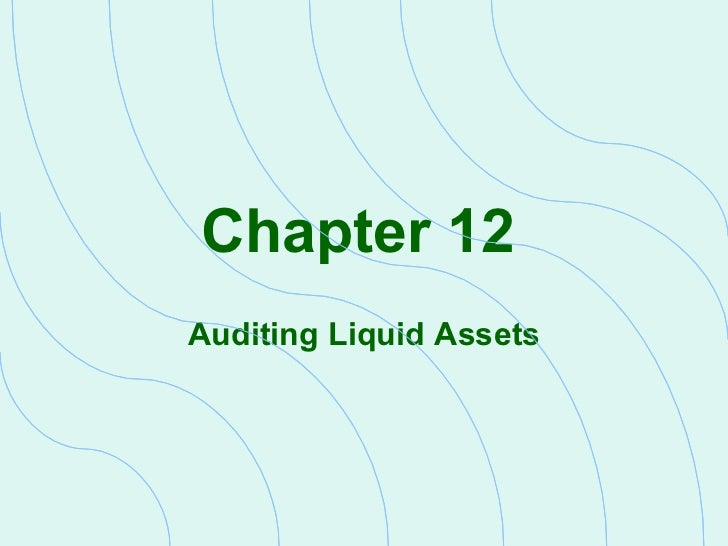 Chapter 12   Auditing Liquid Assets