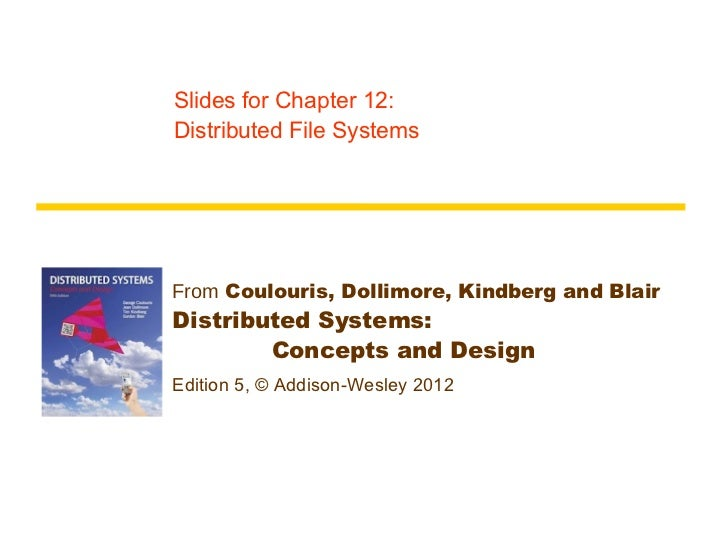 Slides for Chapter 12:Distributed File SystemsFrom Coulouris, Dollimore, Kindberg and BlairDistributed Systems:        Con...