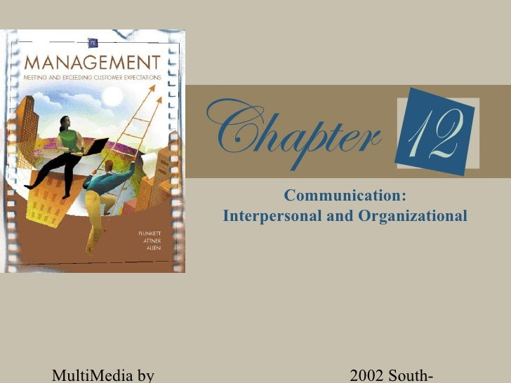 Communication:                Interpersonal and OrganizationalMultiMedia by                   2002 South-