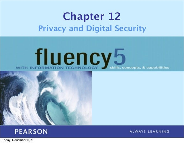 Chapter 12 Privacy and Digital Security  Friday, December 6, 13