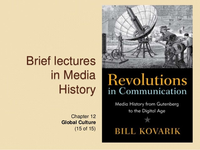 Brief lectures in Media History Chapter 12 Global Culture (15 of 15)