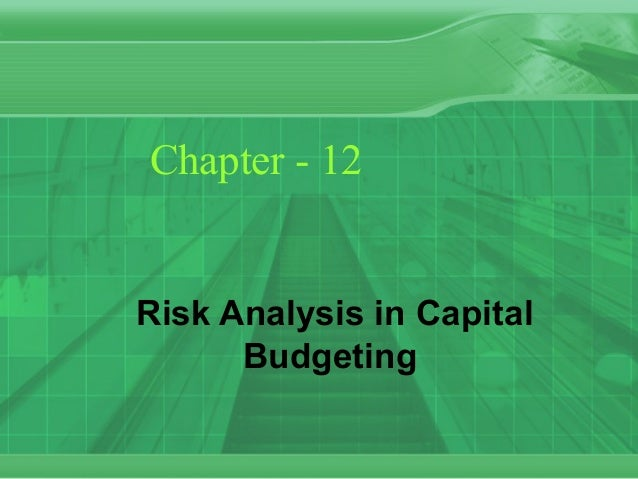 Chapter - 12 Risk Analysis in Capital Budgeting