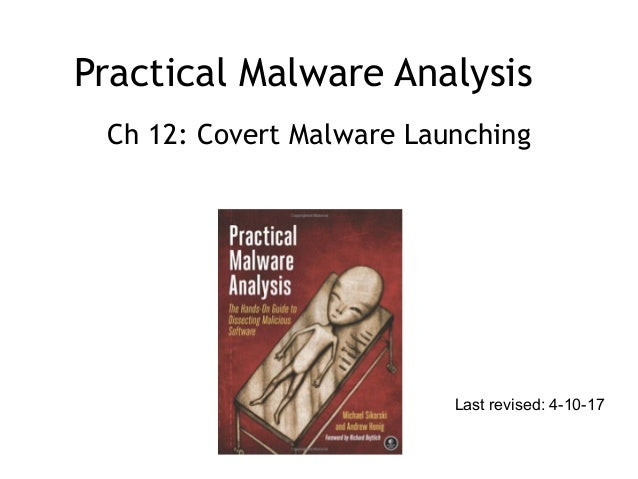 Practical Malware Analysis Ch 12: Covert Malware Launching Last revised: 4-10-17