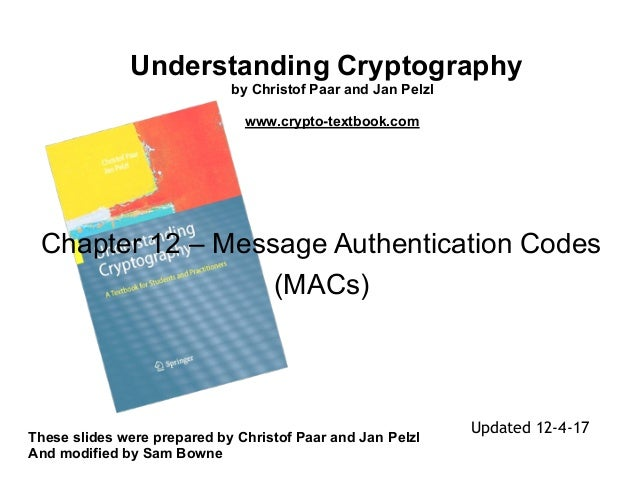 Understanding Cryptography by Christof Paar and Jan Pelzl www.crypto-textbook.com These slides were prepared by Christof P...