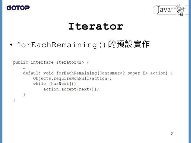 Iterator • forEachRemaining()的預設實作 34
