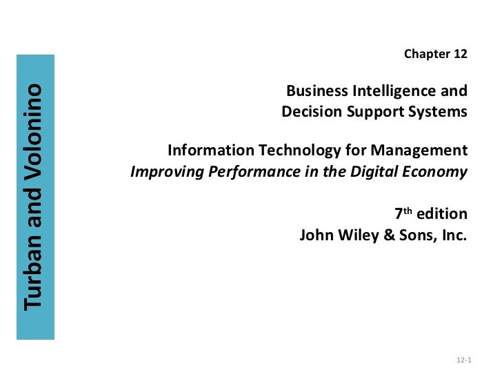 Chapter 12 Business Intelligence and Decision Support Systems Information Technology for Management Improving Performance ...