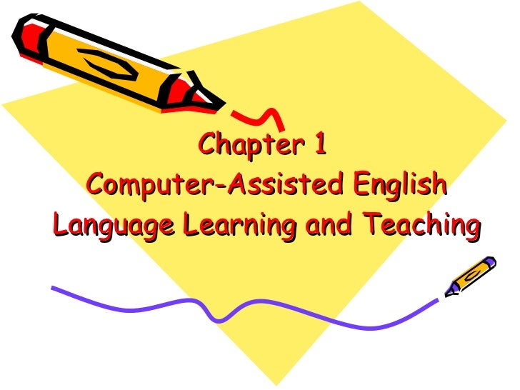 Chapter 1  Computer-Assisted English Language Learning and Teaching