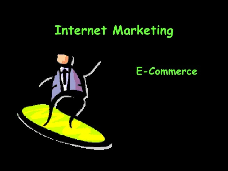 Internet Marketing E-Commerce