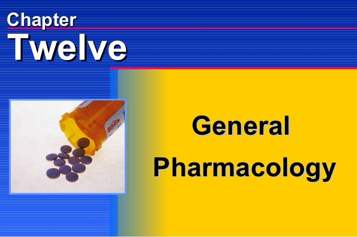 General Pharmacology Chapter Twelve