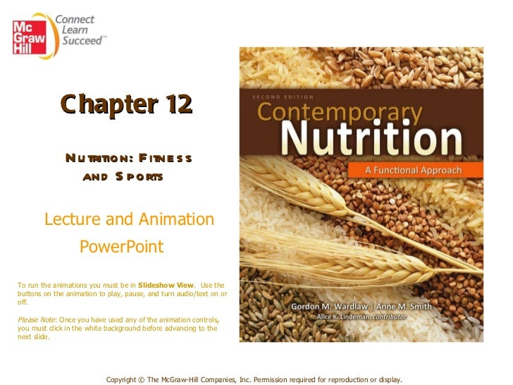 Chapter 12   Nutrition: Fitness and Sports    Lecture and Animation PowerPoint   Copyright © The McGraw-Hill Companies, In...