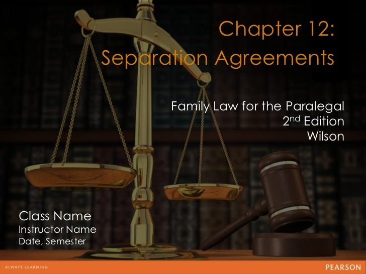 Chapter 12:                  Separation Agreements                                      12                        Family L...
