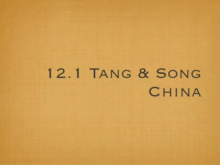 12.1 Tang & Song            China