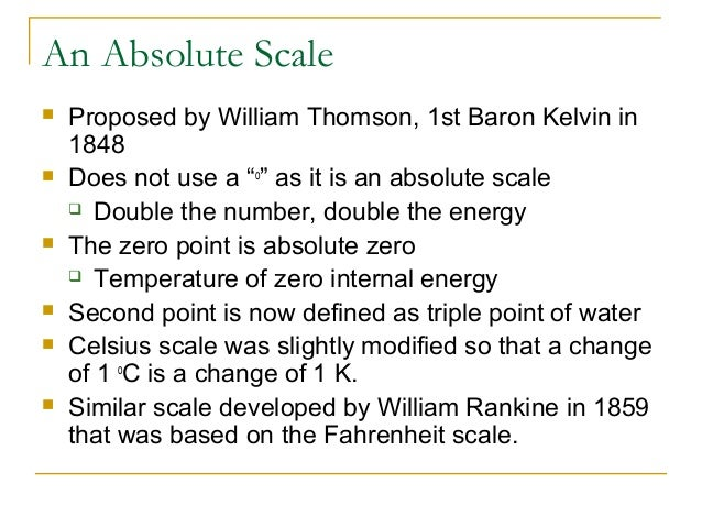 """An Absolute Scale  Proposed by William Thomson, 1st Baron Kelvin in 1848  Does not use a """"o """" as it is an absolute scale..."""