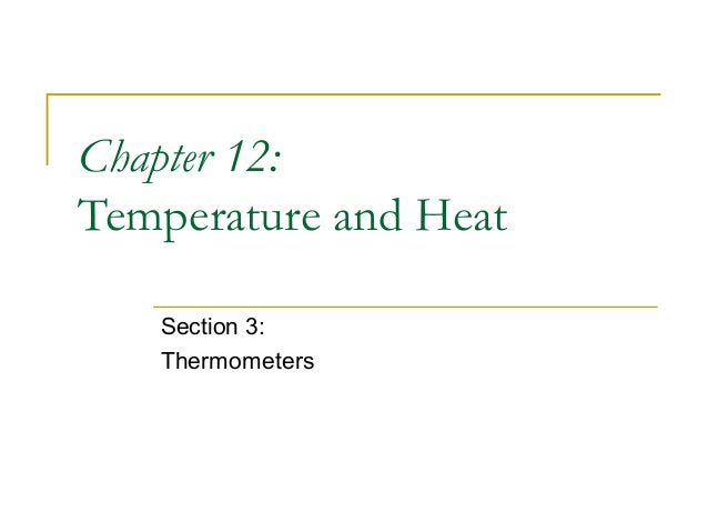 Chapter 12: Temperature and Heat Section 3: Thermometers