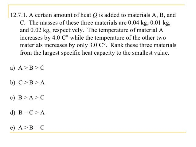 12.7.3. Which of the following substances would be the most effective in cooling 0.300 kg of water at 98 °C? a) 0.100 kg o...